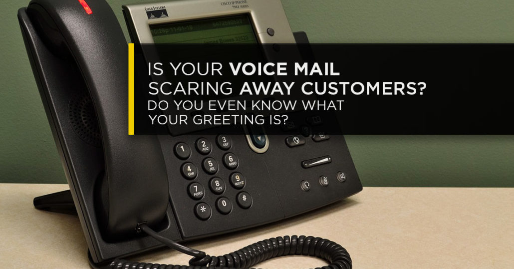 Is your voicemail scaring away customers do you even know what your is your voicemail scaring away customers do you even know what your greeting is m4hsunfo