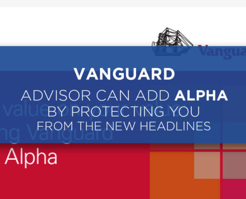 Vanguard Advisors Can Add Alpha By Protecting You From The News Headlines
