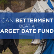 can betterment beat a target date fund