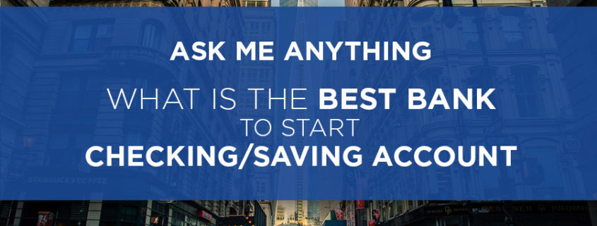 best bank to start checking savings account