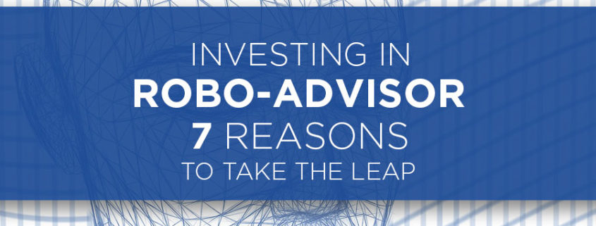 7 reasons why to invest in robo-advisor