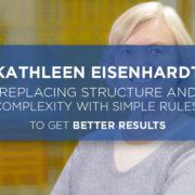 kathleen eisenhardt rules for better results