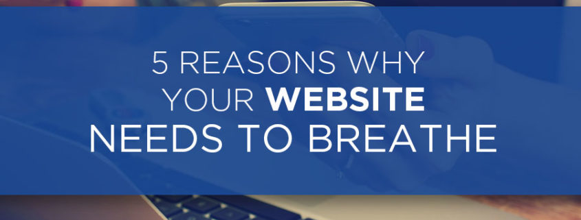 five-reasons-why-your-website-needs-to-breathe.jpg