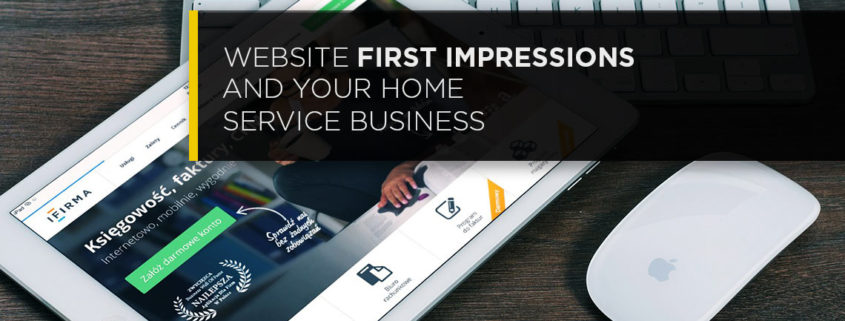 Website First Impressions And Your Home Service Business