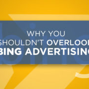 Why You Shouldn't Overlook Bing Advertising