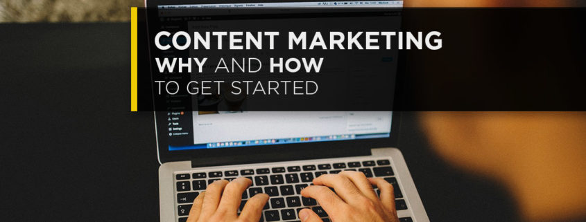 Content Marketing Why and How To Get Started