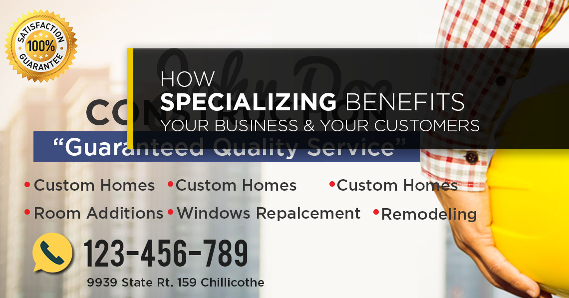 How Specializing Benefits Your Business and Your Customers