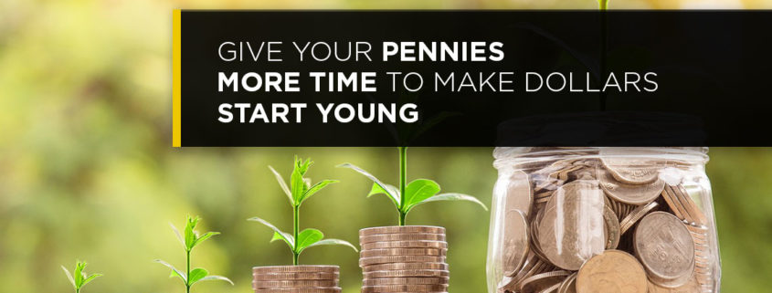 Give Your Pennies More TIme To Make Dollars Start Young