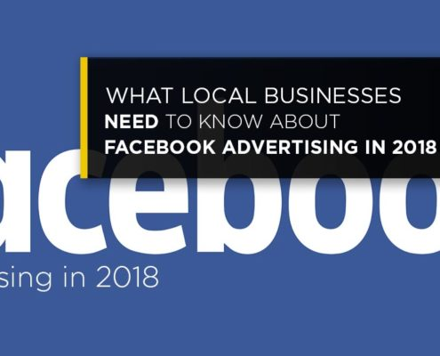 What Local Businesses Need To Know About Facebook Advertising in 2018